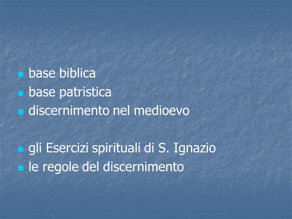 base biblica base patristica discernimento nel medioevo gli Esercizi spirituali di S. Ignazio le regole del discernimento