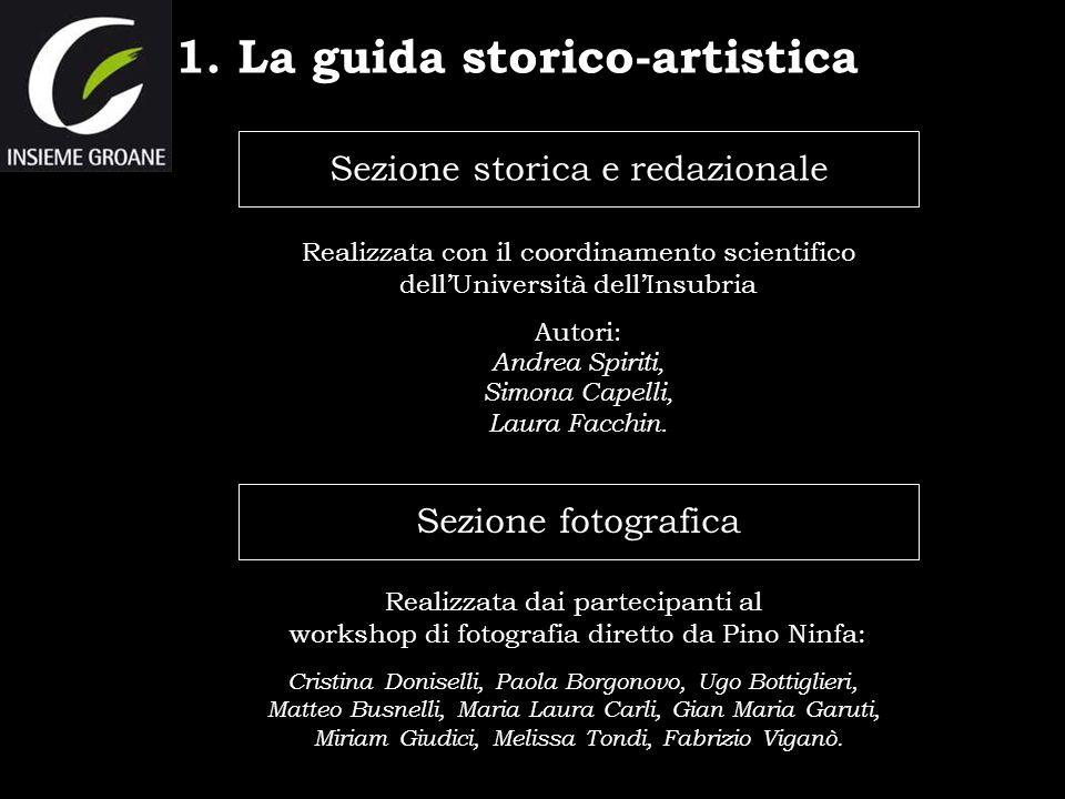 Sezione storica e redazionale Sezione fotografica Realizzata con il coordinamento scientifico dellUniversità dellInsubria Autori: Andrea Spiriti, Simo