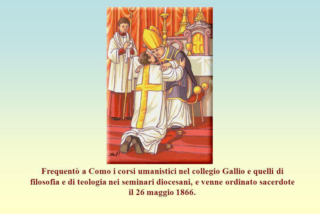Consacrazione sacerdotale Frequentò a Como i corsi umanistici nel collegio Gallio e quelli di filosofia e di teologia nei seminari diocesani, e venne