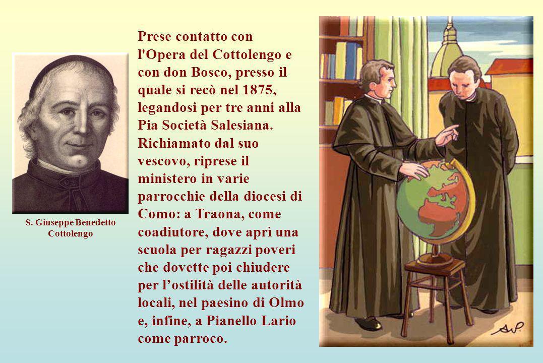 Con don Bosco Prese contatto con l'Opera del Cottolengo e con don Bosco, presso il quale si recò nel 1875, legandosi per tre anni alla Pia Società Sal
