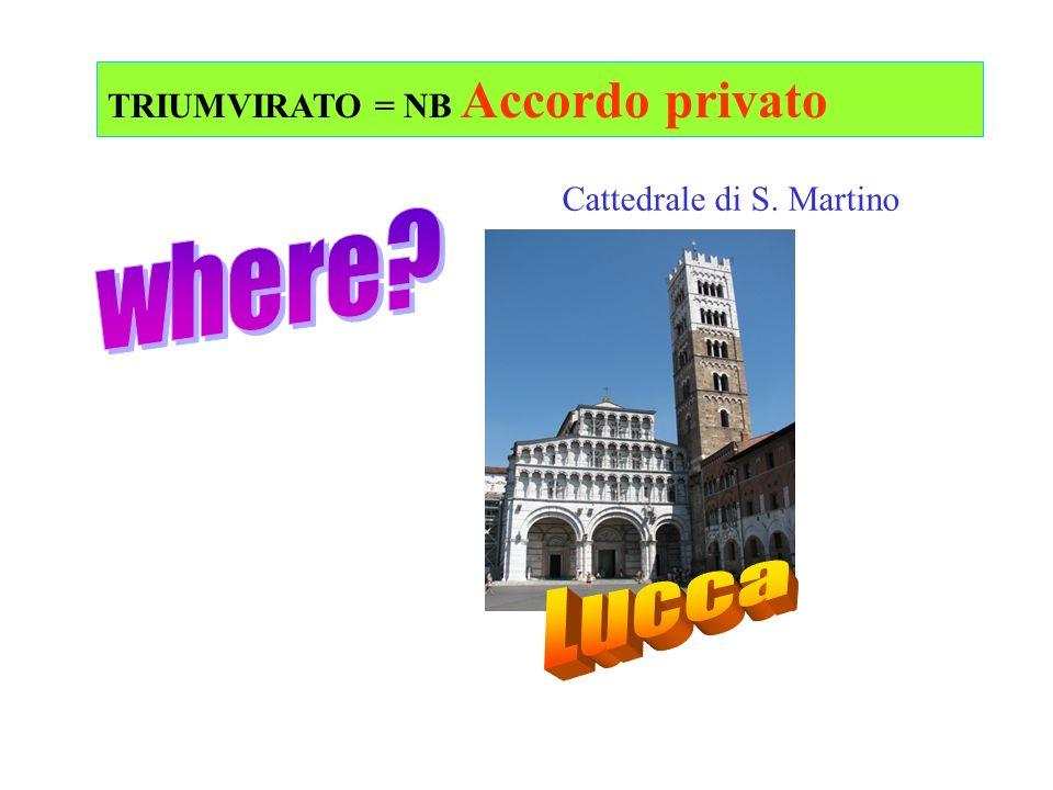 TRIUMVIRATO = NB Accordo privato Cattedrale di S. Martino