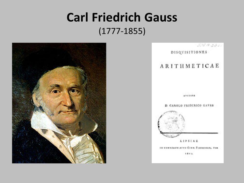 Carl Friedrich Gauss (1777-1855)