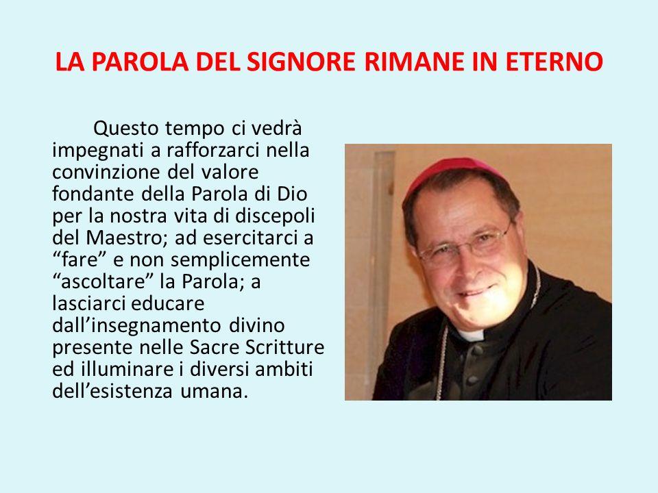LA PAROLA DEL SIGNORE RIMANE IN ETERNO VERBUM DOMINI (Parola del Signore) di BENEDETTO XVI dato a Roma il 30 settembre 2010 ESORTAZIONE APOSTOLICA POSTSINODALE DEL SANTO PADRE BENEDETTO XVI ALLEPISCOPATO, AL CLERO, ALLE PERSONE CONSACRATE E AI FEDELI LAICI SULLA PAROLA DI DIO NELLA VITA E NELLA MISSIONE DELLA CHIESA