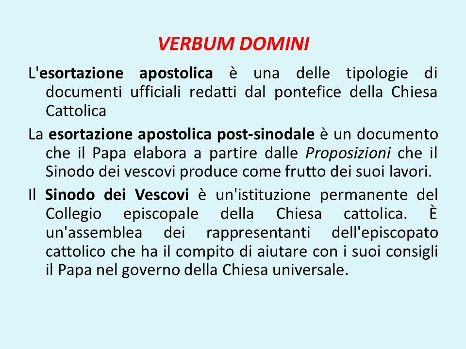 VERBUM DOMINI L'esortazione apostolica è una delle tipologie di documenti ufficiali redatti dal pontefice della Chiesa Cattolica La esortazione aposto