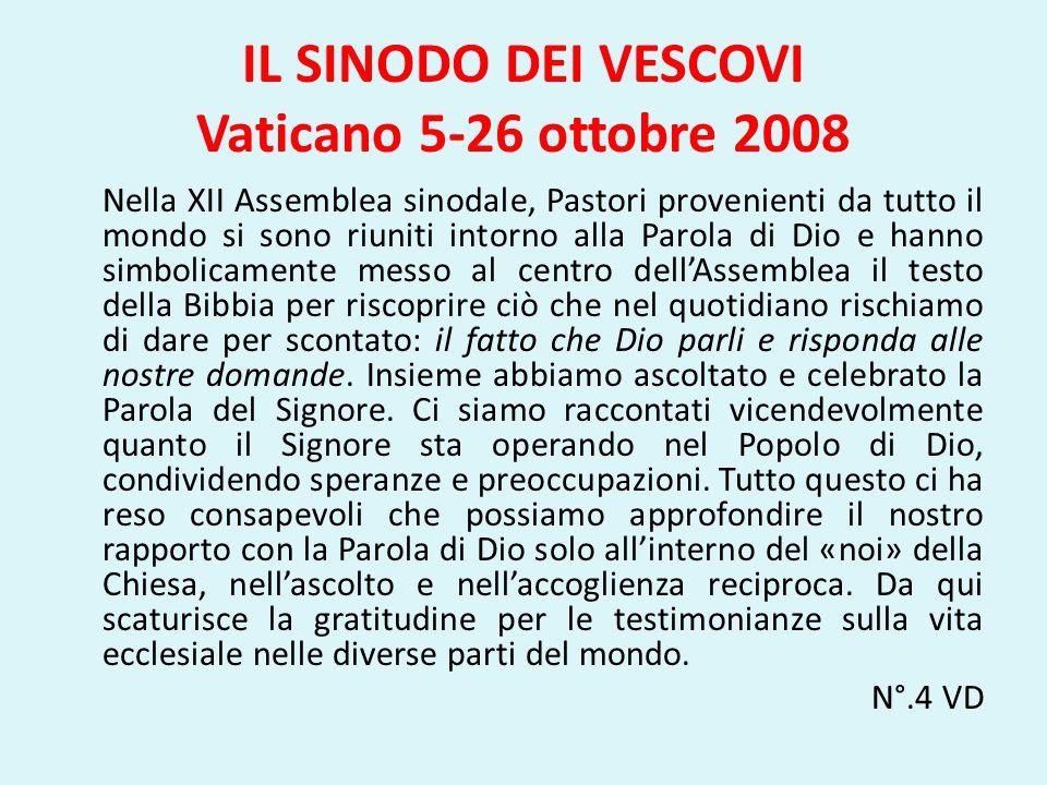 IL SINODO DEI VESCOVI Vaticano 5-26 ottobre 2008 Nella XII Assemblea sinodale, Pastori provenienti da tutto il mondo si sono riuniti intorno alla Paro