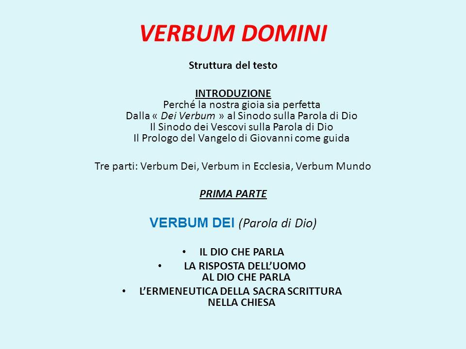 VERBUM DOMINI SECONDA PARTE VERBUM IN ECCLESIA (Parola nella Chiesa) LA PAROLA DI DIO E LA CHIESA LITURGIA LUOGO PRIVILEGIATO DELLA PAROLA DI DIO LA PAROLA DI DIO NELLA VITA ECCLESIALE