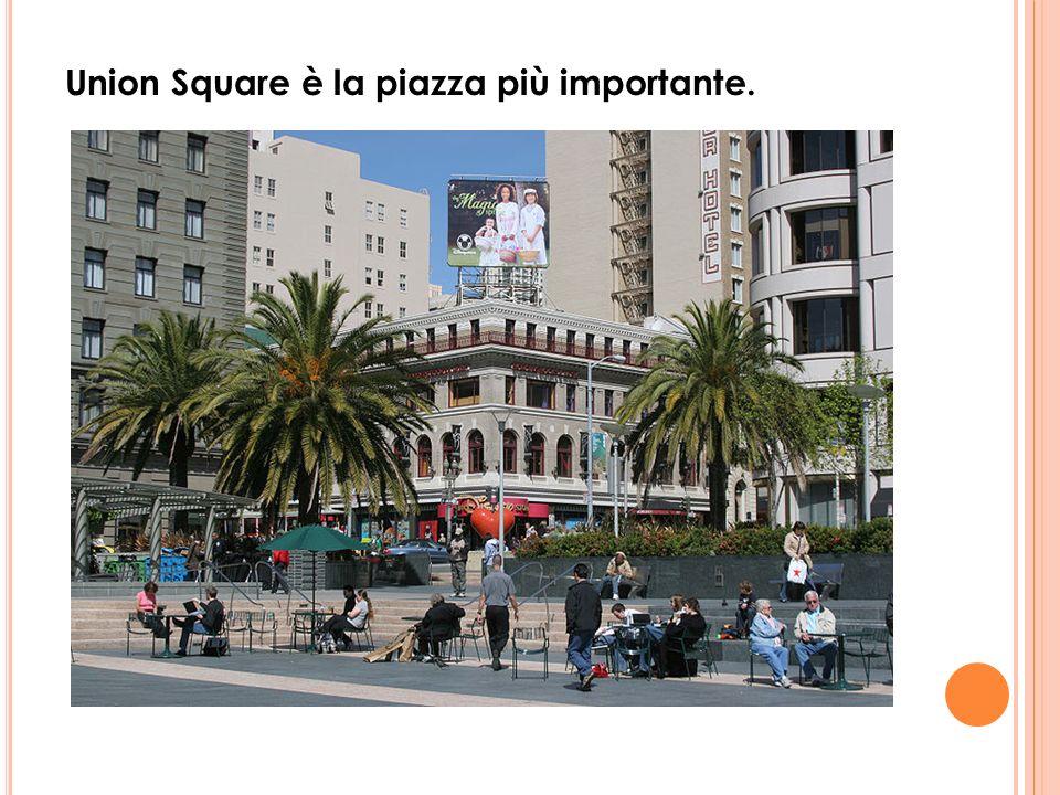 Union Square è la piazza più importante.