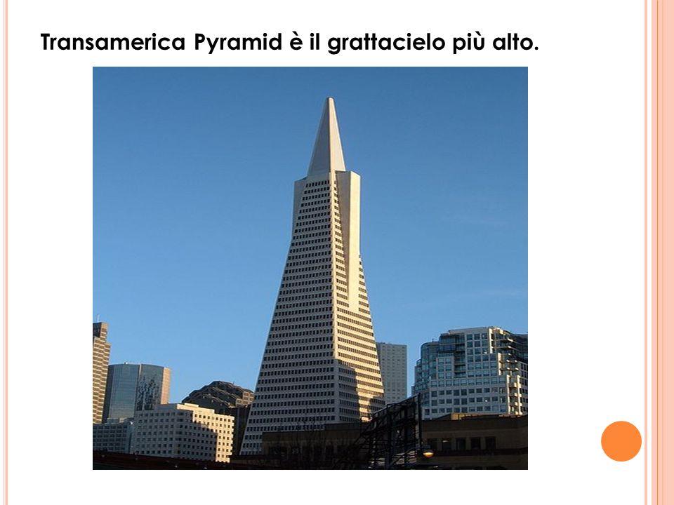 Transamerica Pyramid è il grattacielo più alto.