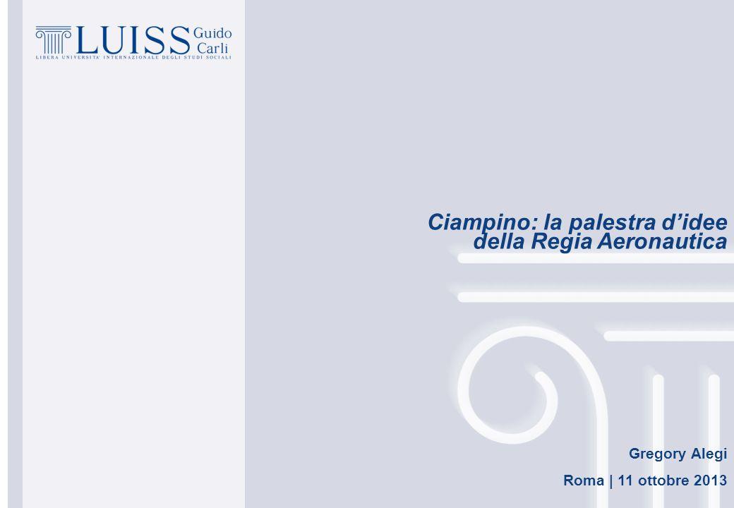Gregory Alegi Roma   11 ottobre 2013 Ciampino: la palestra didee della Regia Aeronautica