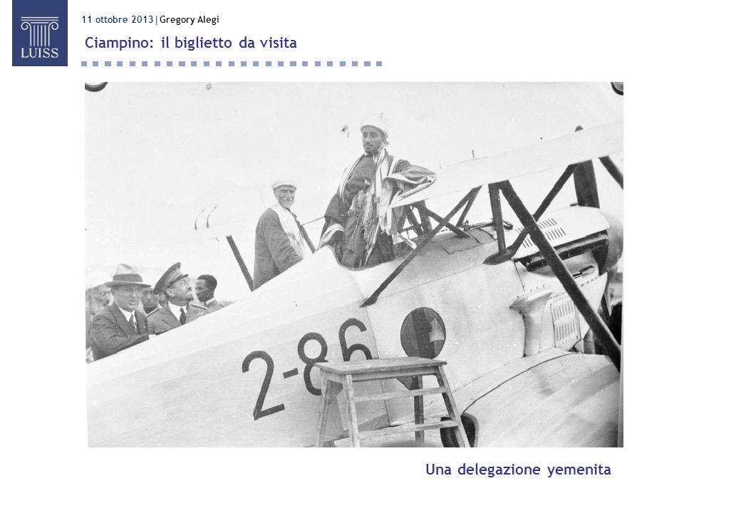 11 ottobre 2013 Gregory Alegi Ciampino: il biglietto da visita Una delegazione yemenita