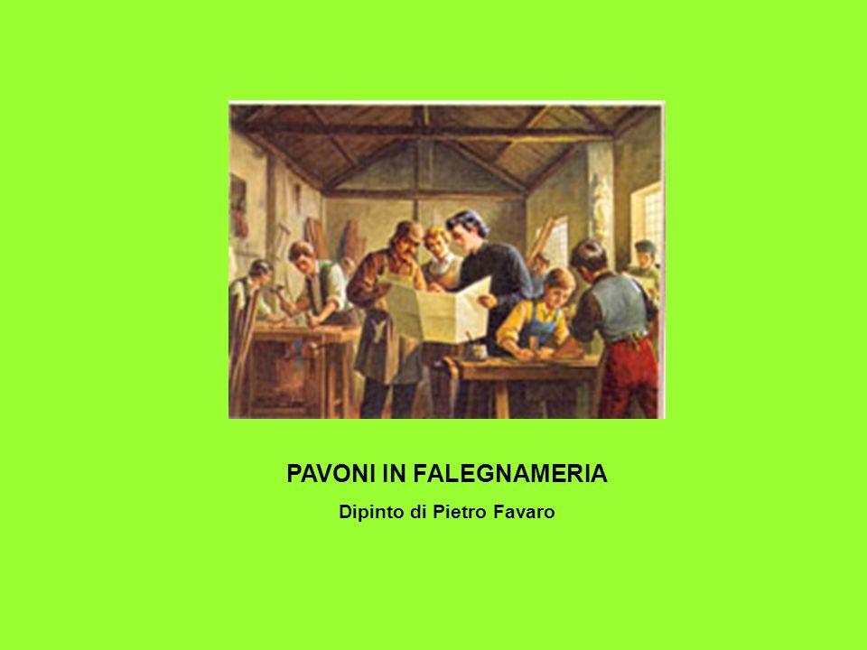 PAVONI IN FALEGNAMERIA Dipinto di Pietro Favaro
