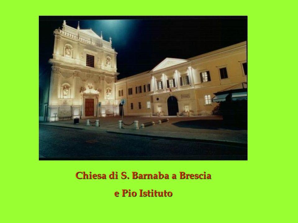 Chiesa di S. Barnaba a Brescia e Pio Istituto