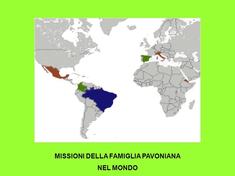 MISSIONI DELLA FAMIGLIA PAVONIANA NEL MONDO