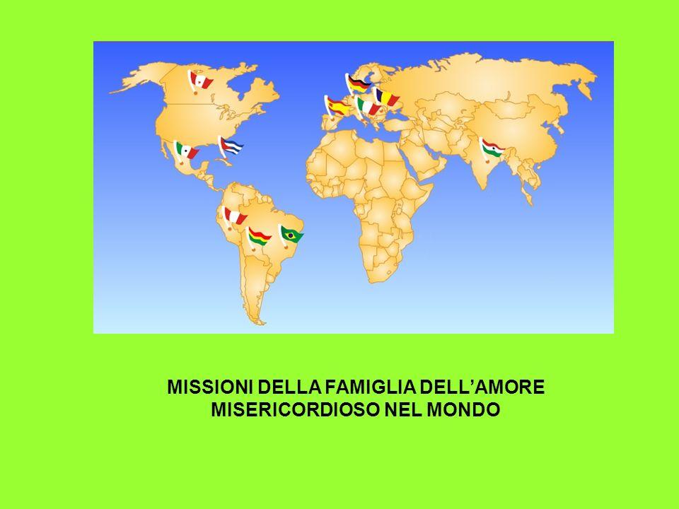 MISSIONI DELLA FAMIGLIA DELLAMORE MISERICORDIOSO NEL MONDO