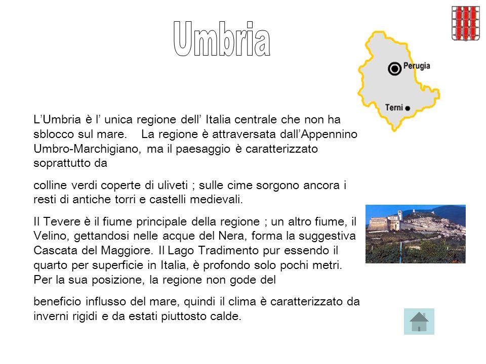 L Umbria è l unica regione dell Italia centrale che non ha sblocco sul mare.