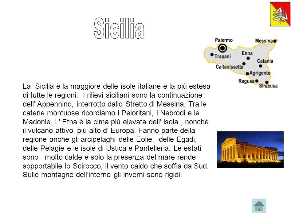 La Sicilia è la maggiore delle isole italiane e la più estesa di tutte le regioni.