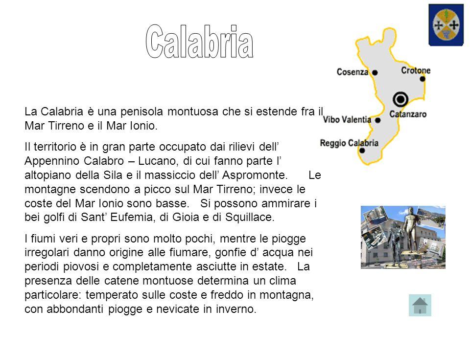 La Calabria è una penisola montuosa che si estende fra il Mar Tirreno e il Mar Ionio.