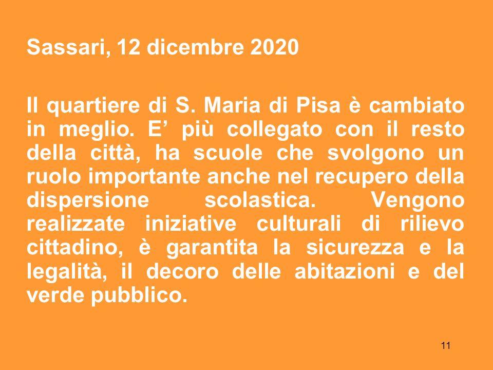 11 Sassari, 12 dicembre 2020 Il quartiere di S. Maria di Pisa è cambiato in meglio.