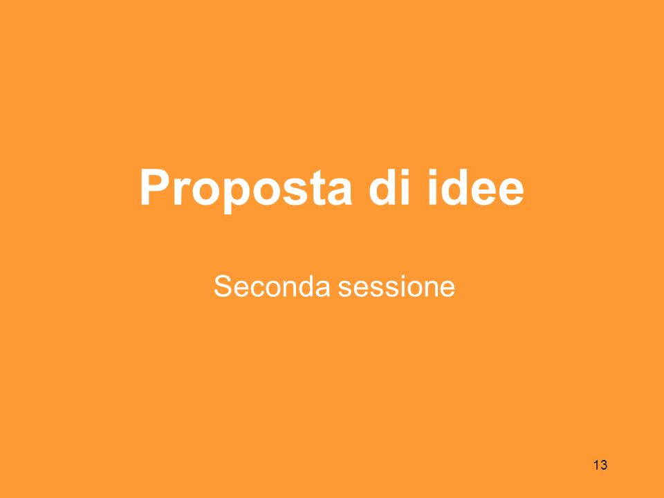 13 Proposta di idee Seconda sessione