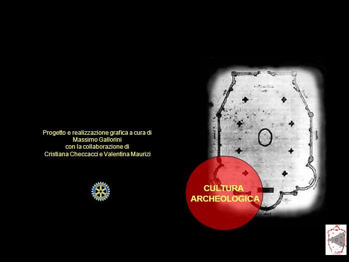 CULTURA ARCHEOLOGICA Progetto e realizzazione grafica a cura di Massimo Gallorini con la collaborazione di Cristiana Checcacci e Valentina Maurizi
