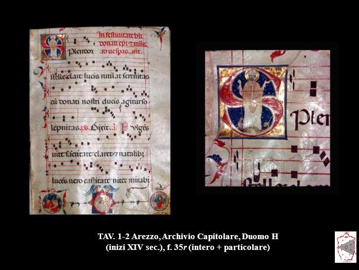 TAV. 1-2 Arezzo, Archivio Capitolare, Duomo H (inizi XIV sec.), f. 35r (intero + particolare)