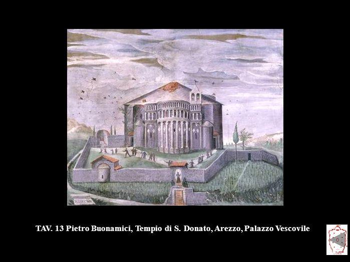 TAV. 13 Pietro Buonamici, Tempio di S. Donato, Arezzo, Palazzo Vescovile