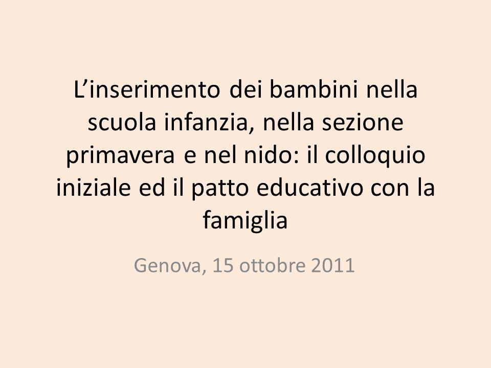 Linserimento dei bambini nella scuola infanzia, nella sezione primavera e nel nido: il colloquio iniziale ed il patto educativo con la famiglia Genova