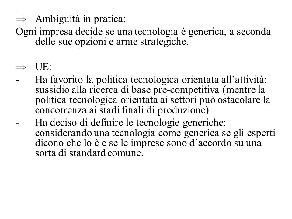 Ambiguità in pratica: Ogni impresa decide se una tecnologia è generica, a seconda delle sue opzioni e arme strategiche.