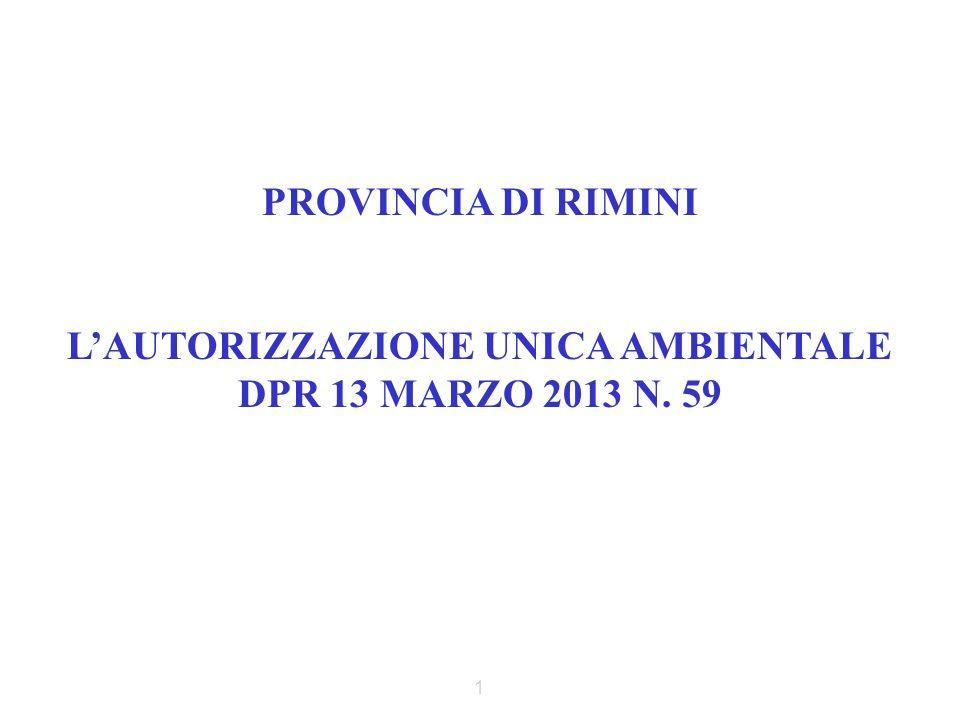 1 PROVINCIA DI RIMINI LAUTORIZZAZIONE UNICA AMBIENTALE DPR 13 MARZO 2013 N. 59