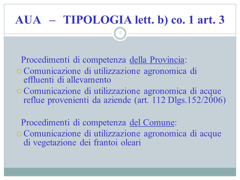 AUA – TIPOLOGIA lett. b) co. 1 art. 3 9 Procedimenti di competenza della Provincia: Comunicazione di utilizzazione agronomica di effluenti di allevame