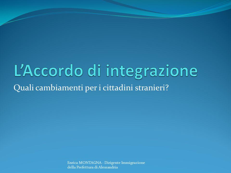 Laccordo di integrazione e il contesto in cui nasce Laccordo integrazione è collegato al sistema del permesso di soggiorno a punti Viene introdotto nel nostro ordinamento nellambito del cd.