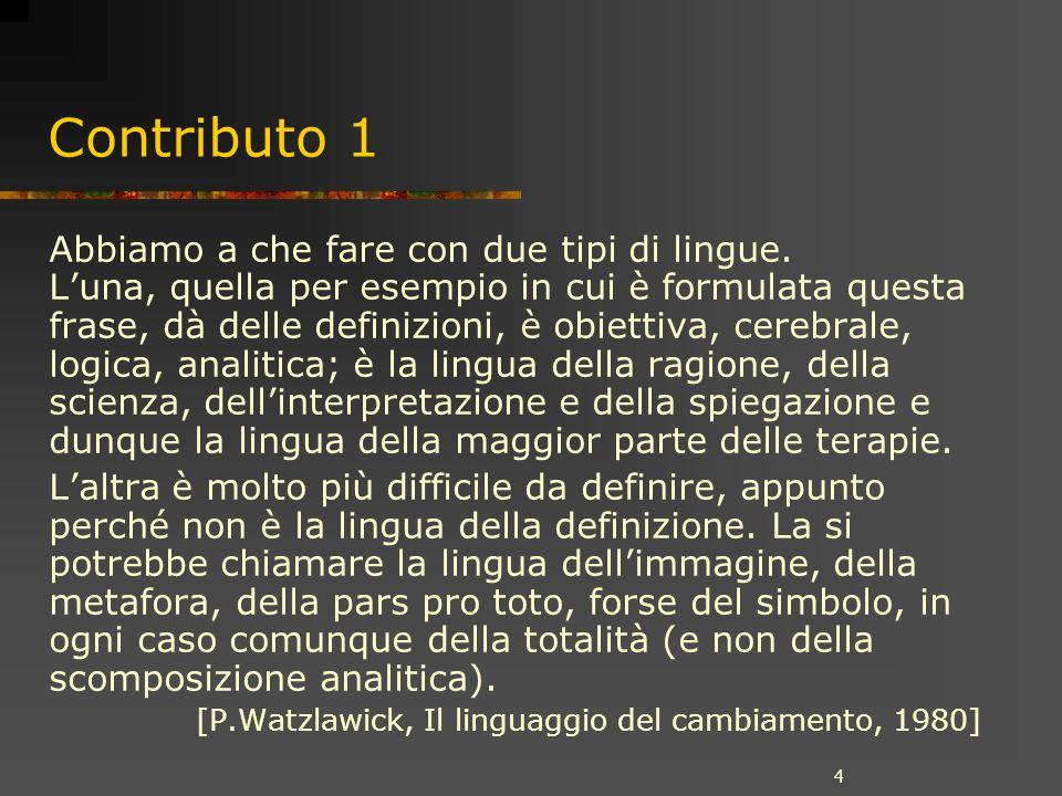 4 Contributo 1 Abbiamo a che fare con due tipi di lingue. Luna, quella per esempio in cui è formulata questa frase, dà delle definizioni, è obiettiva,
