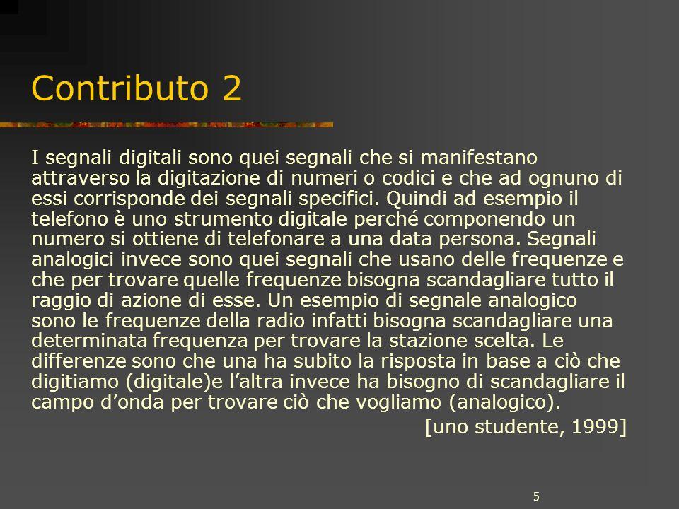 5 Contributo 2 I segnali digitali sono quei segnali che si manifestano attraverso la digitazione di numeri o codici e che ad ognuno di essi corrispond