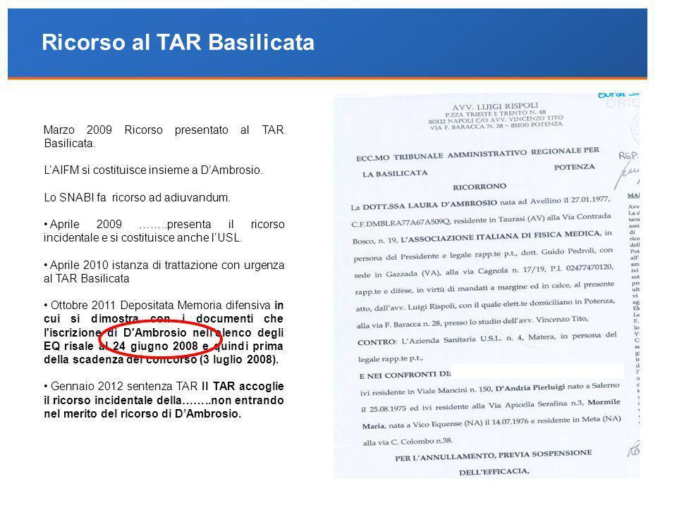 Marzo 2009 Ricorso presentato al TAR Basilicata. LAIFM si costituisce insieme a DAmbrosio. Lo SNABI fa ricorso ad adiuvandum. Aprile 2009 ……..presenta
