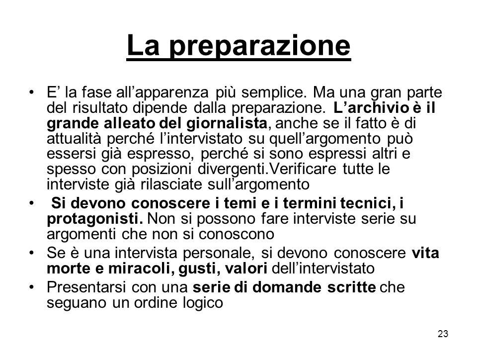 23 La preparazione E la fase allapparenza più semplice.