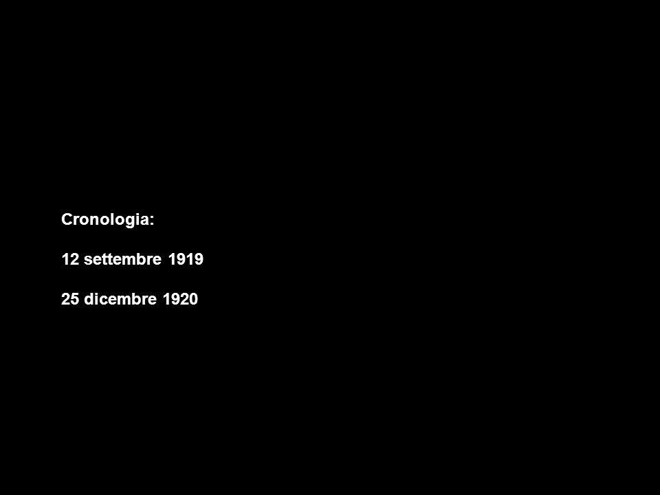 Cronologia: 12 settembre 1919 25 dicembre 1920