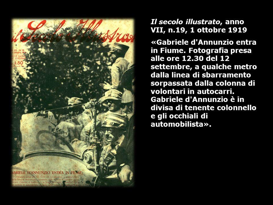 Il secolo illustrato, anno VII, n.19, 1 ottobre 1919 «Gabriele d'Annunzio entra in Fiume. Fotografia presa alle ore 12.30 del 12 settembre, a qualche