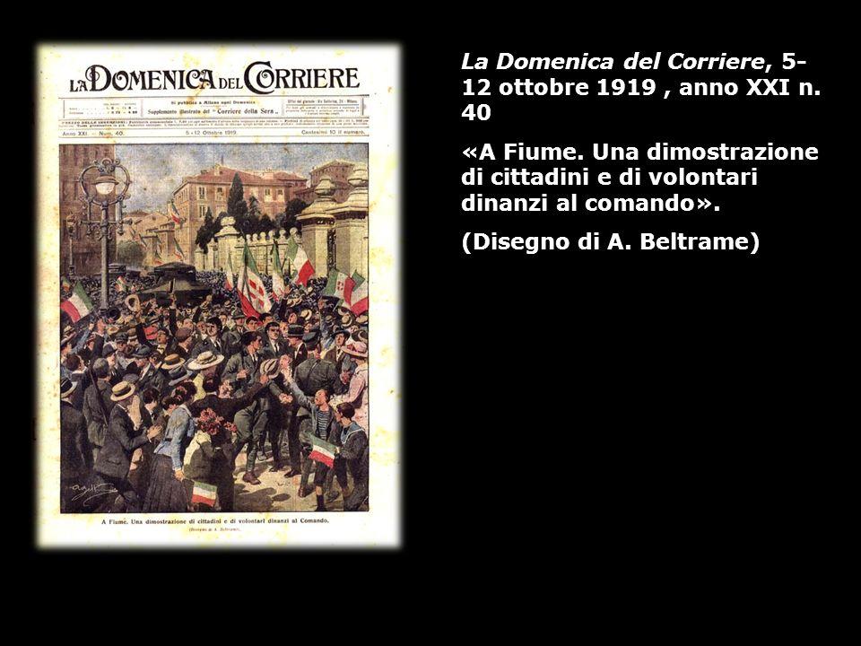 La Domenica del Corriere, 5- 12 ottobre 1919, anno XXI n. 40 «A Fiume. Una dimostrazione di cittadini e di volontari dinanzi al comando». (Disegno di