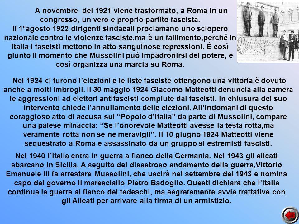 Anovembre del 1921 viene trasformato, a Roma in un congresso, un vero e proprio partito fascista. Il 1°agosto 1922 dirigenti sindacali proclamano uno