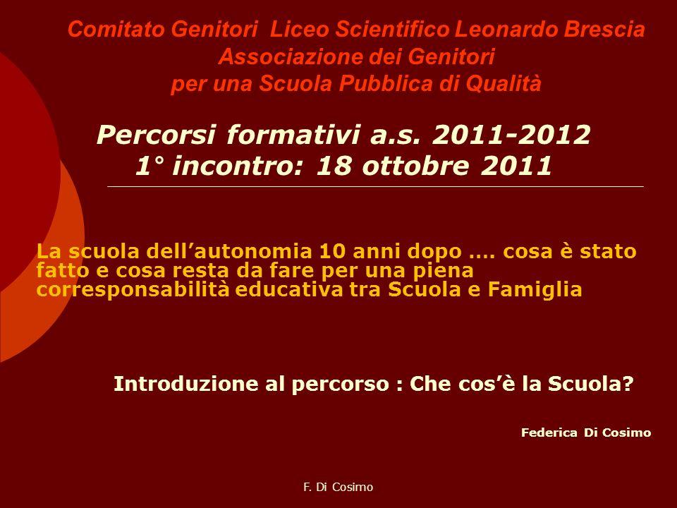 Comitato Genitori Liceo Scientifico Leonardo Brescia Associazione dei Genitori per una Scuola Pubblica di Qualità Percorsi formativi a.s. 2011-2012 1°