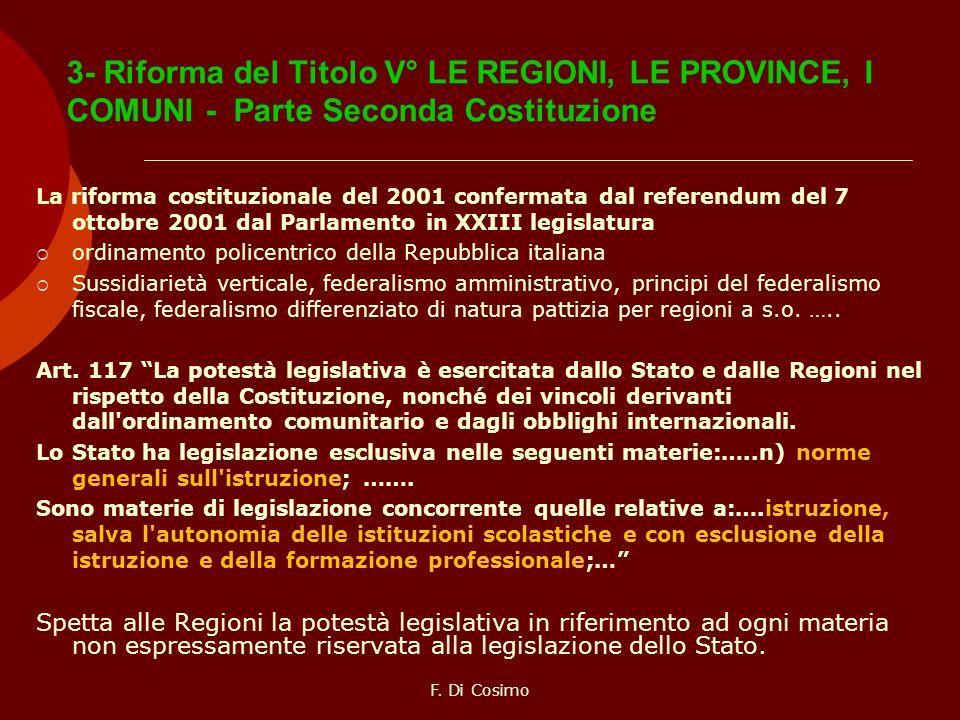 3- Riforma del Titolo V° LE REGIONI, LE PROVINCE, I COMUNI - Parte Seconda Costituzione La riforma costituzionale del 2001 confermata dal referendum d