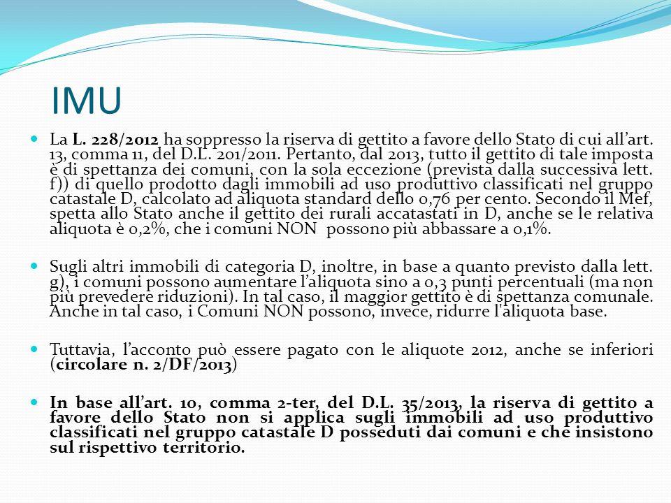 IMU La L. 228/2012 ha soppresso la riserva di gettito a favore dello Stato di cui allart.