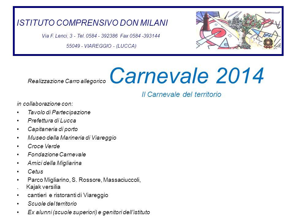 ISTITUTO COMPRENSIVO DON MILANI Via F. Lenci, 3 - Tel. 0584 - 392386 Fax 0584 -393144 55049 - VIAREGGIO - (LUCCA) Realizzazione Carro allegorico Carne
