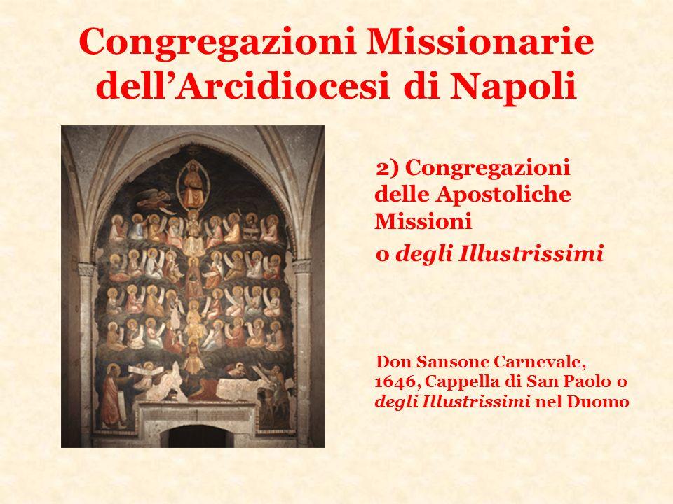 Congregazioni Missionarie dellArcidiocesi di Napoli 2) Congregazioni delle Apostoliche Missioni o degli Illustrissimi Don Sansone Carnevale, 1646, Cap