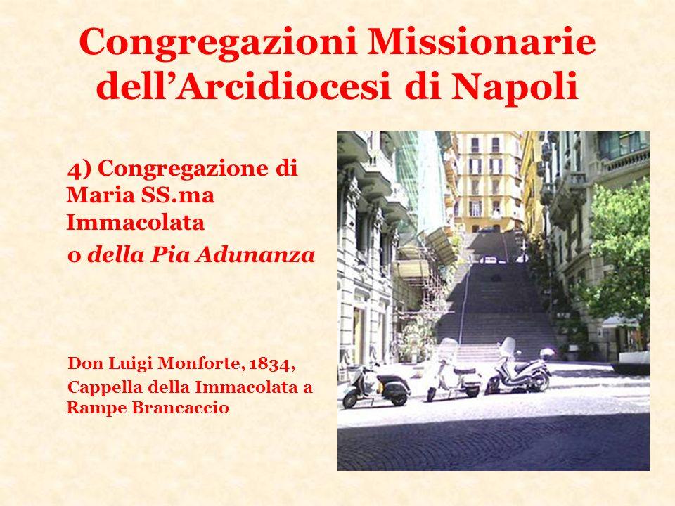 Congregazioni Missionarie dellArcidiocesi di Napoli 4) Congregazione di Maria SS.ma Immacolata o della Pia Adunanza Don Luigi Monforte, 1834, Cappella