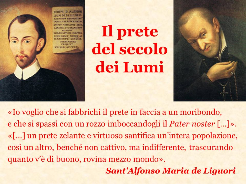 Il prete del secolo dei Lumi «Io voglio che si fabbrichi il prete in faccia a un moribondo, e che si spassi con un rozzo imboccandogli il Pater noster
