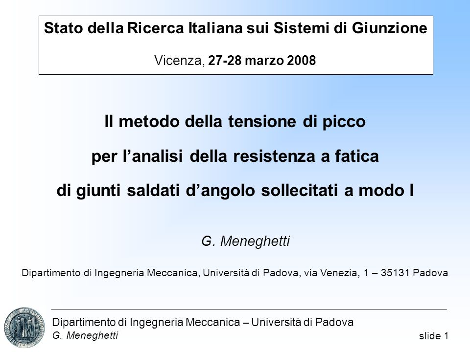 slide 2 Dipartimento di Ingegneria Meccanica – Università di Padova G.