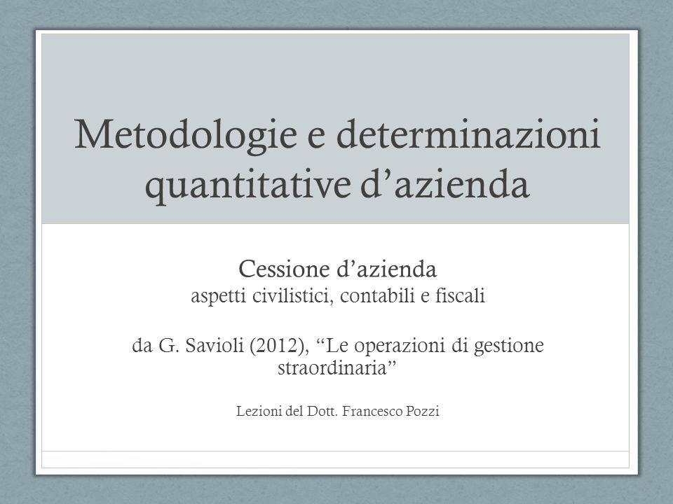 Metodologie e determinazioni quantitative dazienda Cessione dazienda aspetti civilistici, contabili e fiscali da G. Savioli (2012), Le operazioni di g