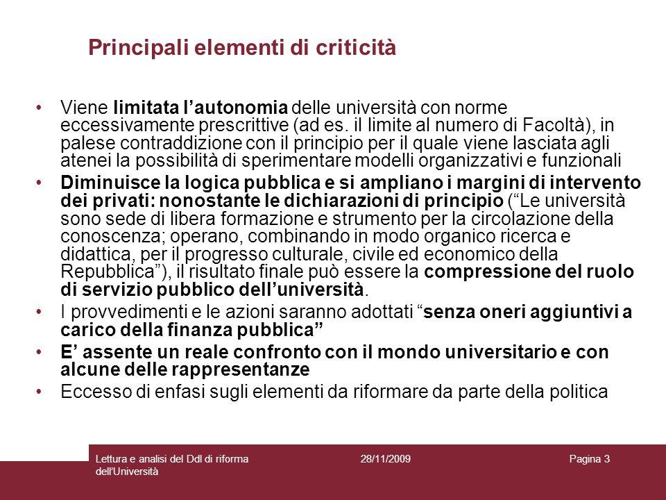 28/11/2009Lettura e analisi del Ddl di riforma dellUniversità Pagina 3 Principali elementi di criticità Viene limitata lautonomia delle università con