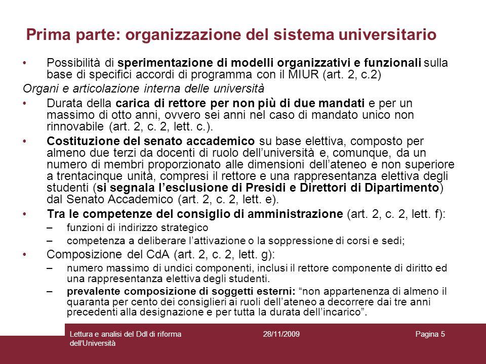28/11/2009Lettura e analisi del Ddl di riforma dellUniversità Pagina 5 Possibilità di sperimentazione di modelli organizzativi e funzionali sulla base